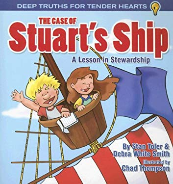 The Case of Stuart's Ship: A Lesson in Stewardship 9780892656134