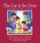 The Cat at the Door: And Other Stories to Live by