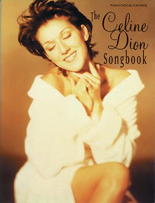 The Celine Dion Songbook: Piano/Vocal/Chords 9780897246699