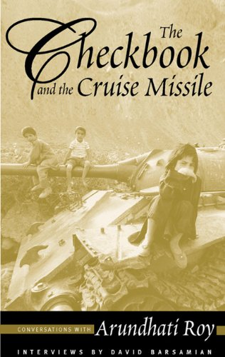 Chequebook and the Cruise Missile Arundhati Roy