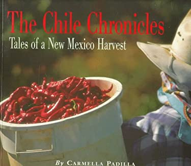 The Chile Chronicles: Tales of a New Mexico Harvest 9780890133507