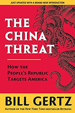 The China Threat: How the People's Republic Targets America 9780895261878