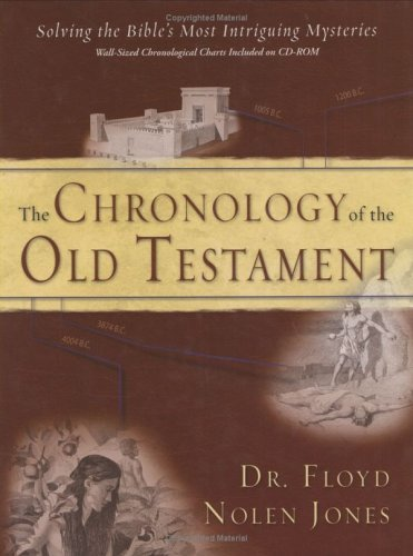 The Chronology of the Old Testament: Solving the Bible's Most Intriguing Mysteries 9780890514160