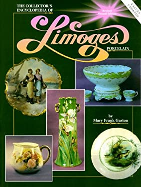 The Collector's Encyclopedia of Limoges Porcelain 9780891454618