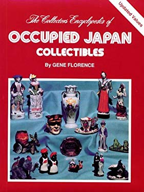 The Collector's Encyclopedia of Occupied Japan Collectibles 9780891450047