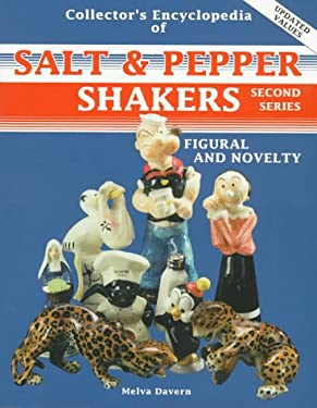 The Collector's Encyclopedia of Salt & Pepper Shakers: Figural and Novelty 9780891454076