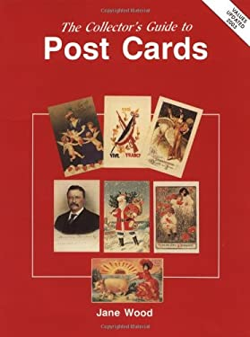 The Collector's Guide to Post Cards 9780891452416