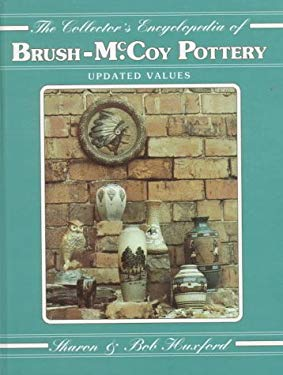 The Collectors Encyclopedia of Brush McCoy Pottery 9780891450788