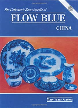 The Collectors Encyclopedia of Flow Blue China 9780891452362