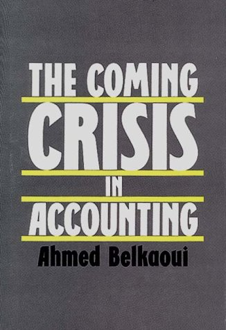 The Coming Crisis in Accounting 9780899303796