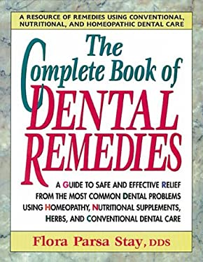 The Complete Book of Dental Remedies 9780895296573