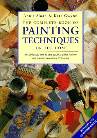 The Complete Book of Painting Techniques for the Home 9780891349679