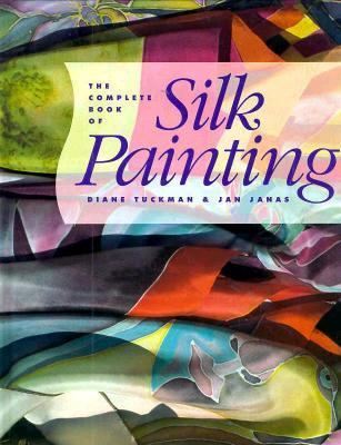The Complete Book of Silk Painting 9780891344223