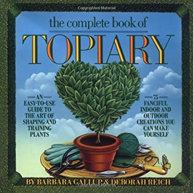 The Complete Book of Topiary 9780894803185