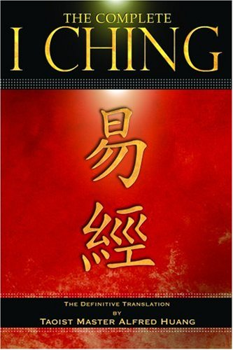 The Complete I Ching: The Definitive Translation by the Taoist Master Alfred Huang 9780892816569