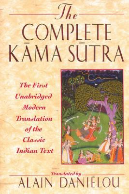 The Complete Kama Sutra: The First Unabridged Modern Translation of the Classic Indian Text 9780892814923