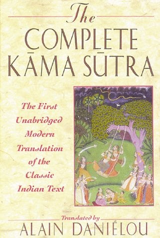 The Complete Kama Sutra: The First Unabridged Modern Translation of the Classic Indian Text 9780892815258