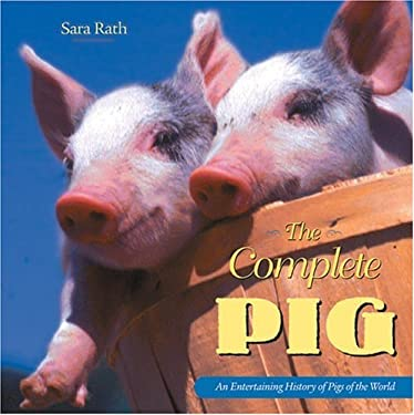 The Complete Pig: An Entertaining History of Pigs 9780896586475