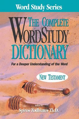 Complete Word Study Dictionary: New Testament 9780899576633