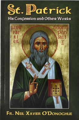 Saint Patrick: His Confession and Other Works 9780899421797