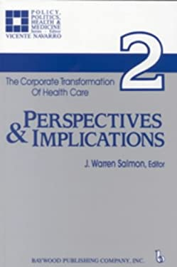 The Corporate Transformation of Health Care: Perspectives and Implications 9780895031037
