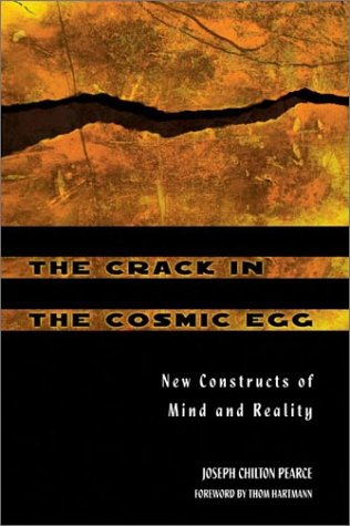 The Crack in the Cosmic Egg: New Constructs of Mind and Reality 9780892819942