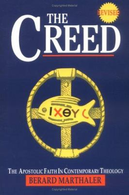The Creed: The Apostolic Faith in Contemporary Theology 9780896225374