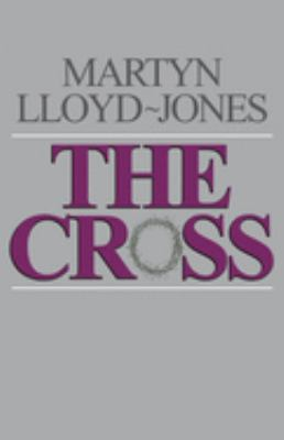 The Cross: God's Way of Salvation 9780891073826