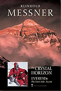 The Crystal Horizon: Everest-The First Solo Ascent 9780898865745