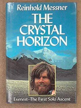 The Crystal Horizon: Everest--The First Solo Ascent