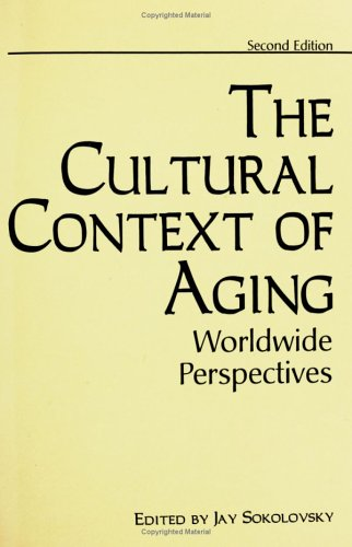 The Cultural Context of Aging 9780897894531