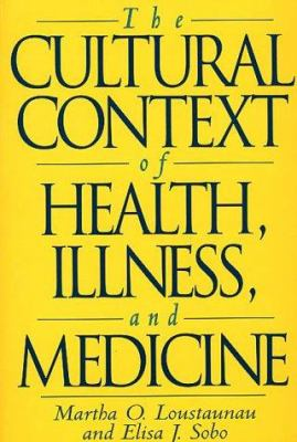 Cultural Context of Health, Illness, and Medicine 9780897894876