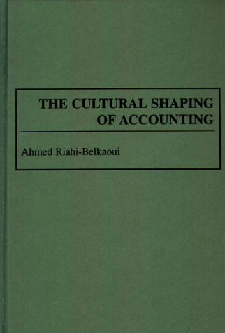 The Cultural Shaping of Accounting 9780899309538