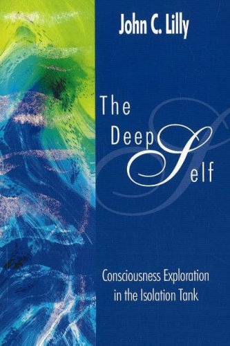 The Deep Self: Consciousness Exploration in the Isolation Tank 9780895561169