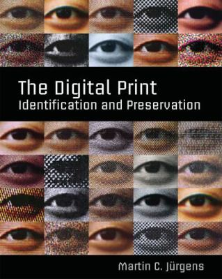 The Digital Print: Identification and Preservation [With Poster] 9780892369607