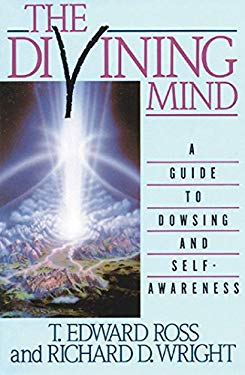 The Divining Mind: A Guide to Dowsing and Self-Awareness 9780892812639