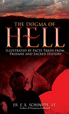 The Dogma of Hell: Illustrated by Facts Taken from Profane and Sacred History 9780895559005