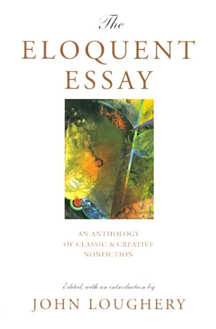 The Eloquent Essay: An Anthology of Classic & Creative Nonfiction 9780892552412