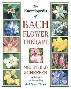 The Encyclopedia of Bach Flower Therapy 9780892819416