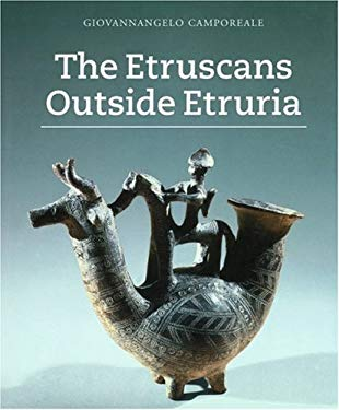 The Etruscans Outside Etruria 9780892367672