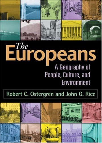 The Europeans: A Geography of People, Culture, and Environment 9780898622720