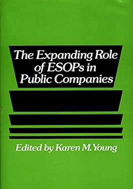 The Expanding Role of Esops in Public Companies 9780899305271