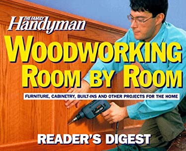 The Family Handyman: Woodworking Room by Room 9780895776860