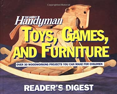 The Family Handyman: Toys, Games, and Furniture 9780895777904