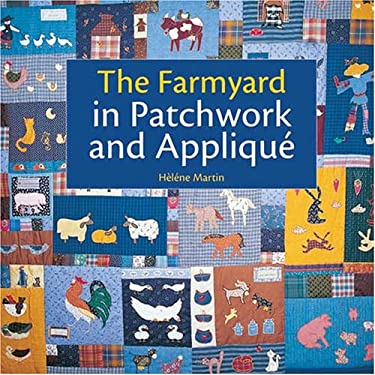 The Farmyard in Patchwork and Applique 9780896892576