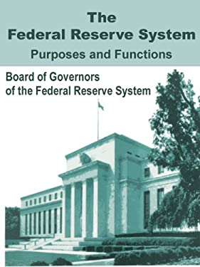 The Federal Reserve System Purposes and Functions 9780894991967