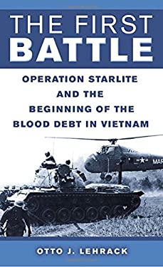 The First Battle: Operation Starlite and the Beginning of the Blood Debt in Vietnam 9780891418863