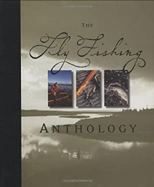 The Fly Fishing Anthology 9780896586550