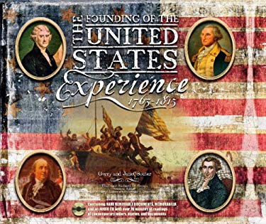 The Founding of the United States Experience: 1763-1815 [With Rare Removable Documents, Memorabilia and CD] 9780891418993