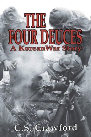 The Four Deuces: A Korean War Story 9780891416913